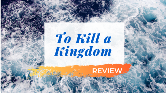 """To Kill a Kingdom"" Thoughts"