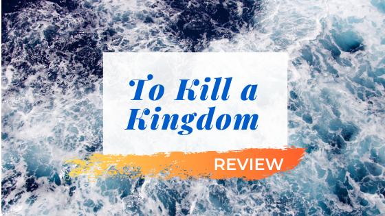 """To Kill a Kingdom""Thoughts"