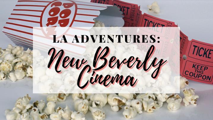LA Adventures: New BeverlyCinema